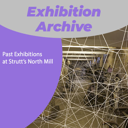 Exhibitions at Strutt's North Mill Museum
